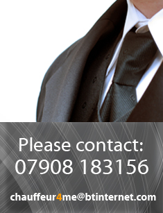 Contact: call 07908 183156 or email chauffeur4me@btinternet.com
